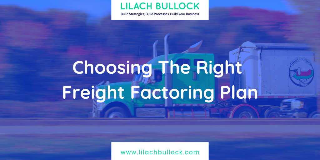 Choosing The Right Freight Factoring Plan