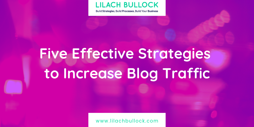 Five Effective Strategies to Increase Blog Traffic