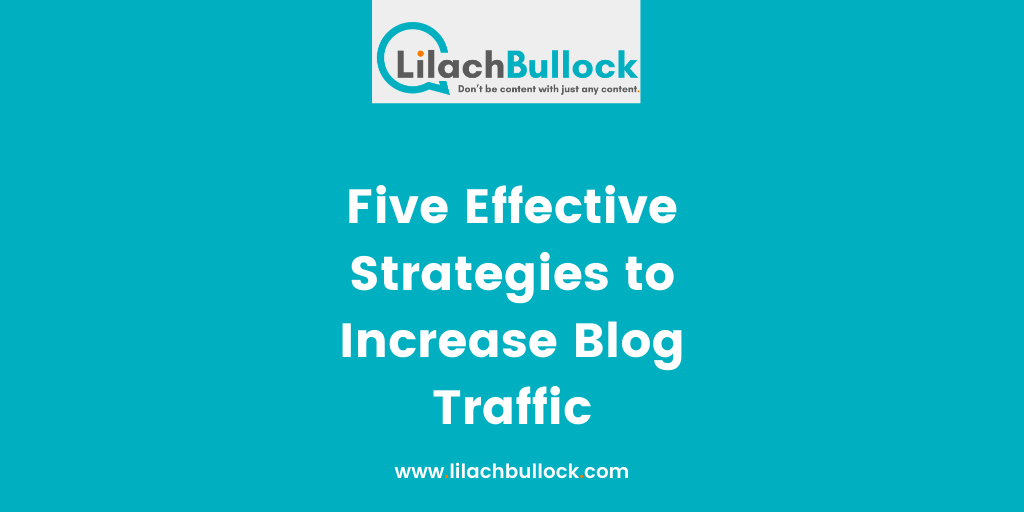 Five Effective Strategies to Increase Blog Traffic