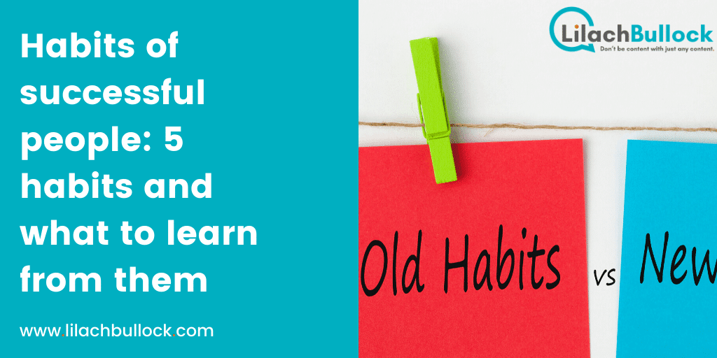 Habits of successful people 5 habits and what to learn from them