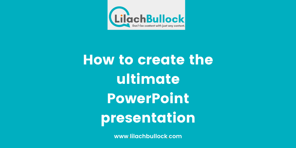 How to create the ultimate PowerPoint presentation
