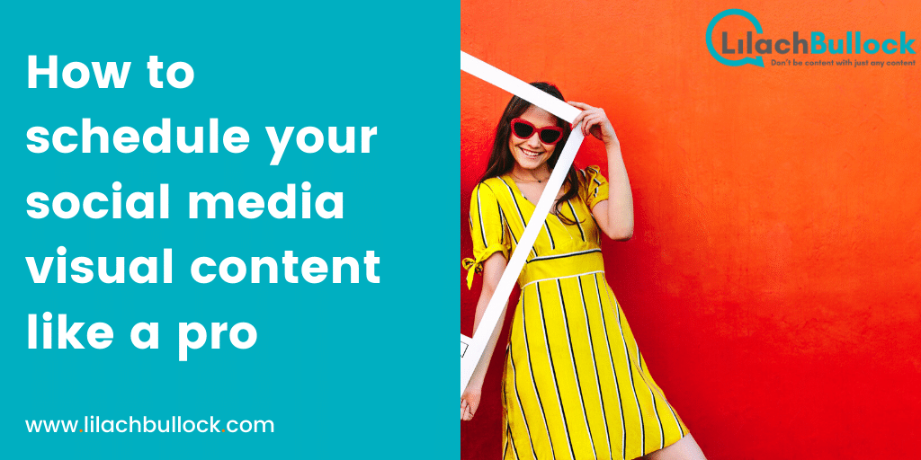 How to schedule your social media visual content like a pro