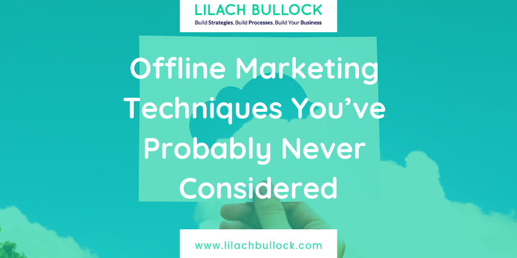 Offline Marketing Techniques You've Probably Never Considered