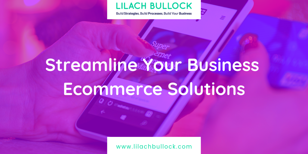 Streamline Your Business Ecommerce Solutions