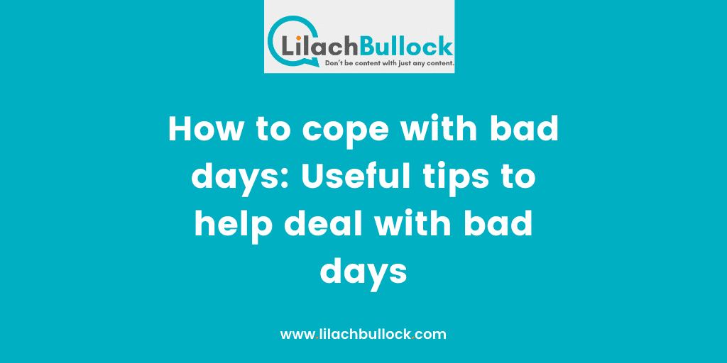 Bad days and how to cope with them