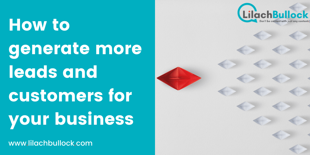 How to generate more leads and customers for your business