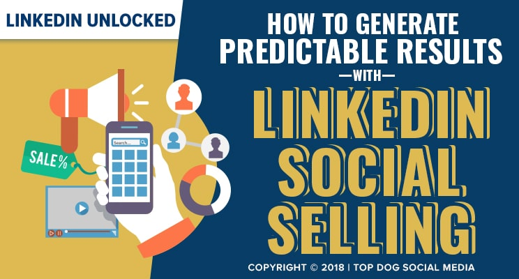 How to Generate Predictable Results with LinkedIn Social Selling