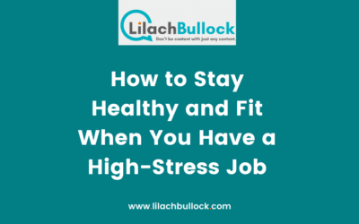 How to Stay Healthy and Fit When You Have a High-Stress Job