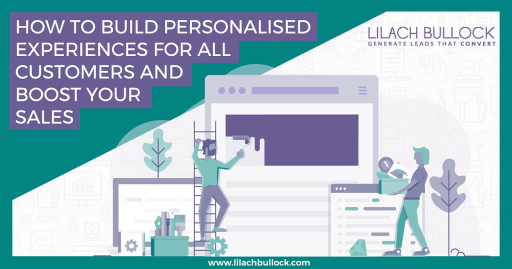 How to build personalised experiences for all website visitors and boost your sales