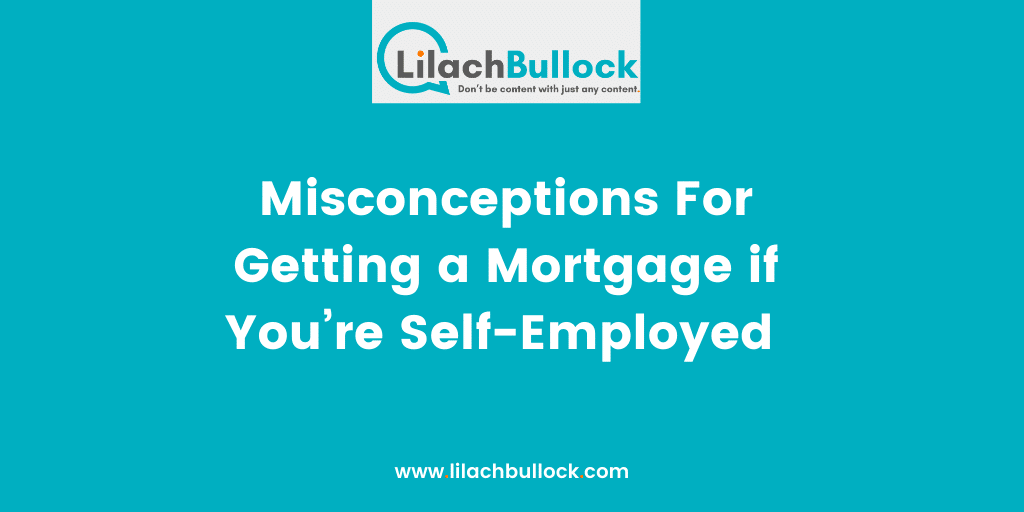 Misconceptions For Getting a Mortgage if You%u2019re Self-Employed