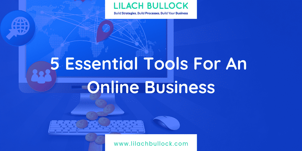 5 Essential Tools For An Online Business