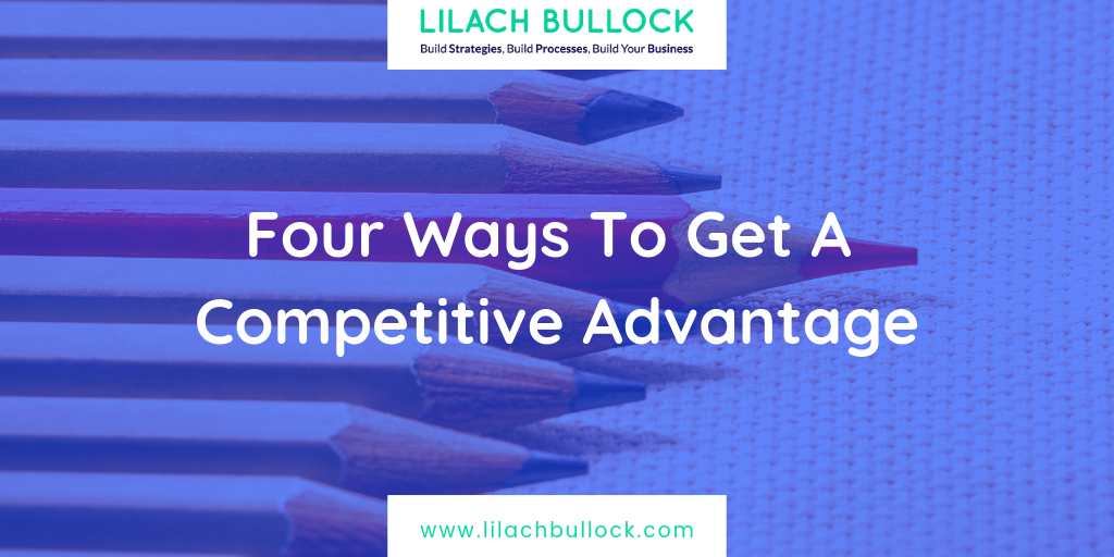 Four Ways To Get A Competitive Advantage