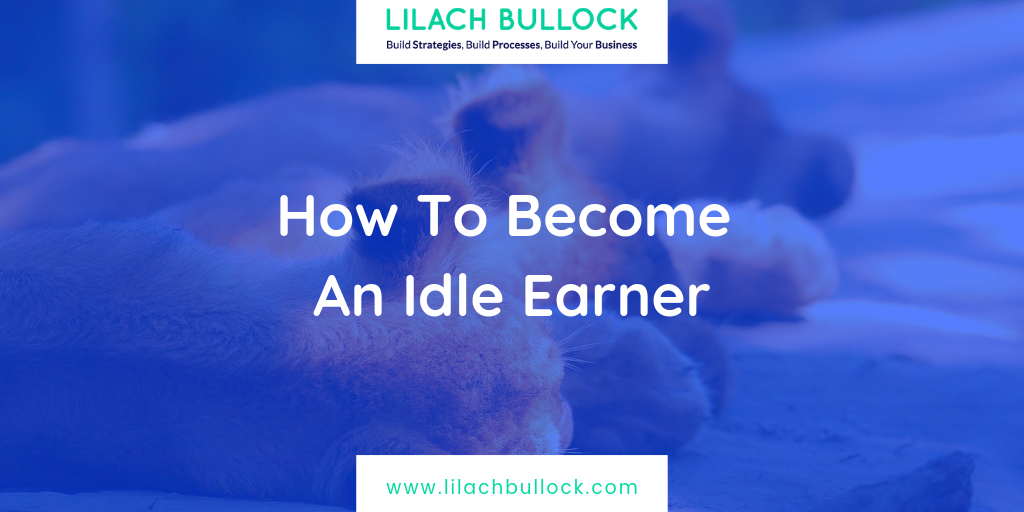 How To Become An Idle Earner