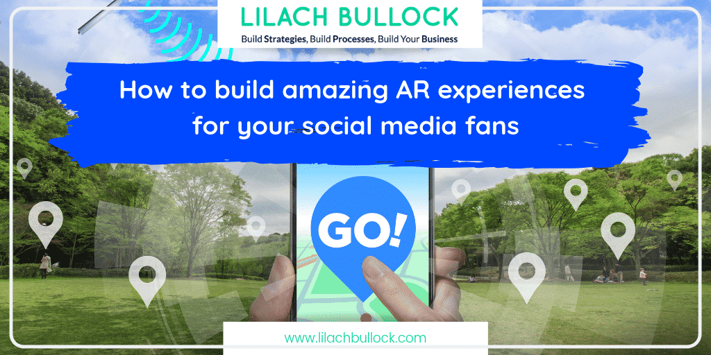 How to build amazing AR experiences for your social media fans