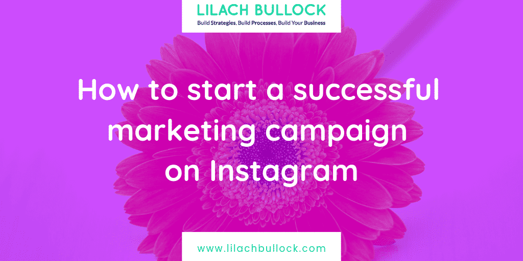 How to start a successful marketing campaign on Instagram