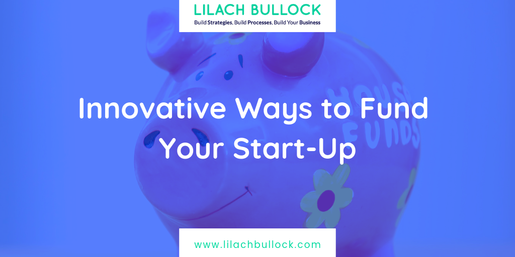 Innovative Ways to Fund Your Start-Up