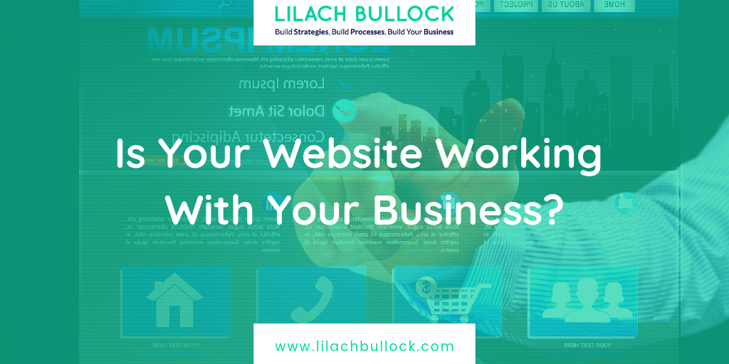 Is Your Website Working With Your Business?