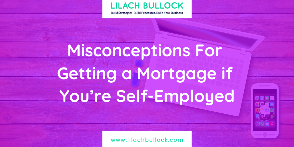 Misconceptions For Getting a Mortgage if You're Self-Employed