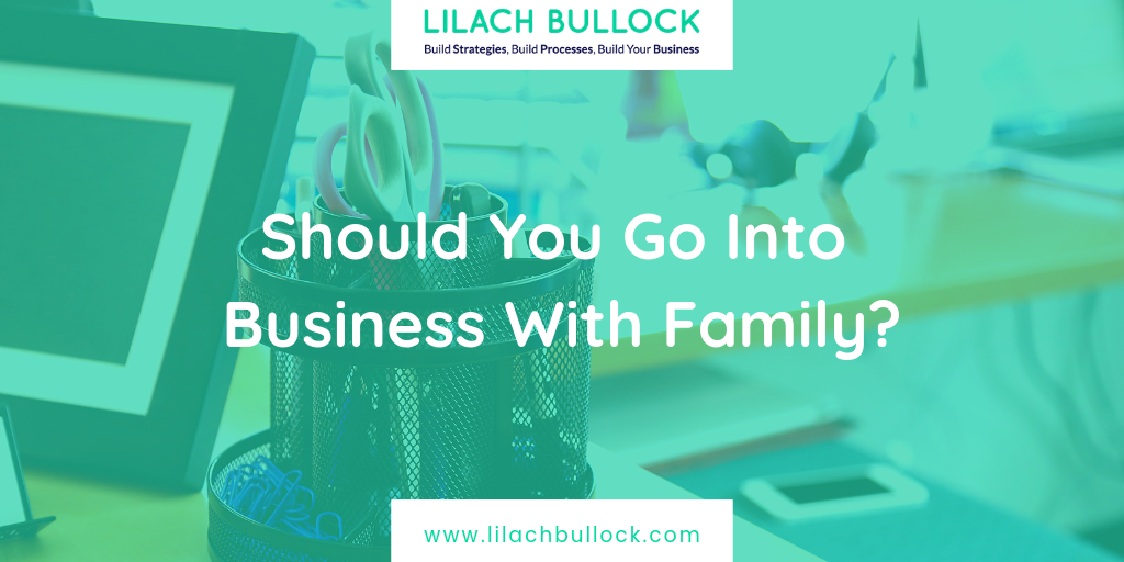 Should You Go Into Business With Family?
