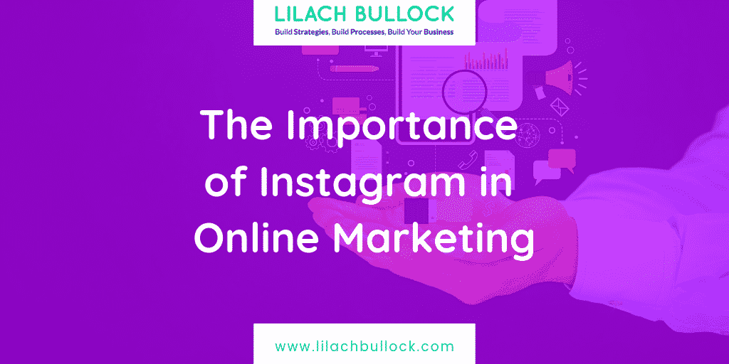 The Importance of Instagram in Online Marketing