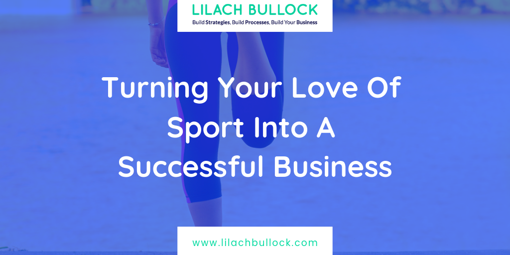 Turning Your Love Of Sport Into A Successful Business
