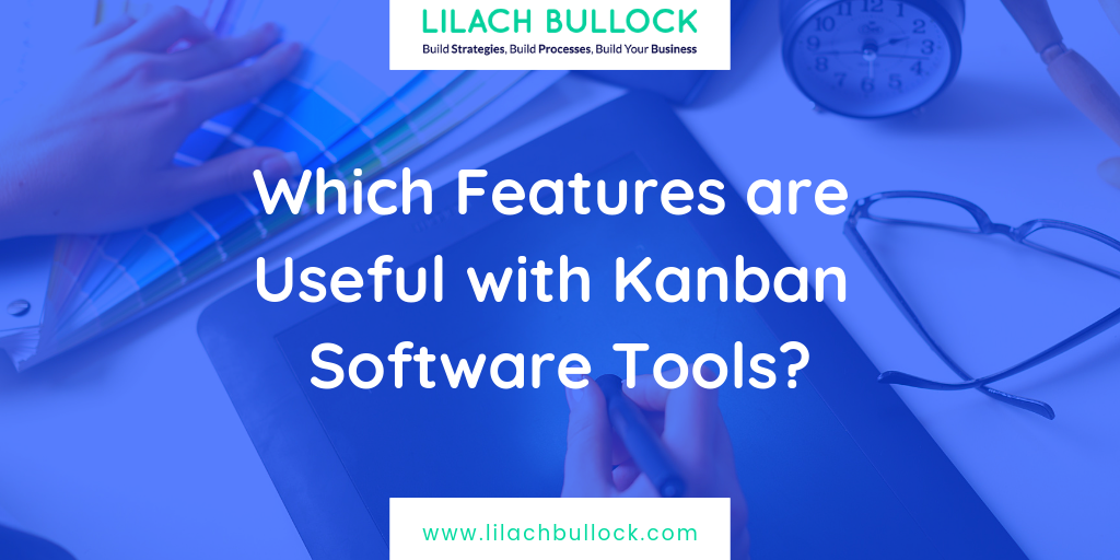Which Features are Useful with Kanban Software Tools?