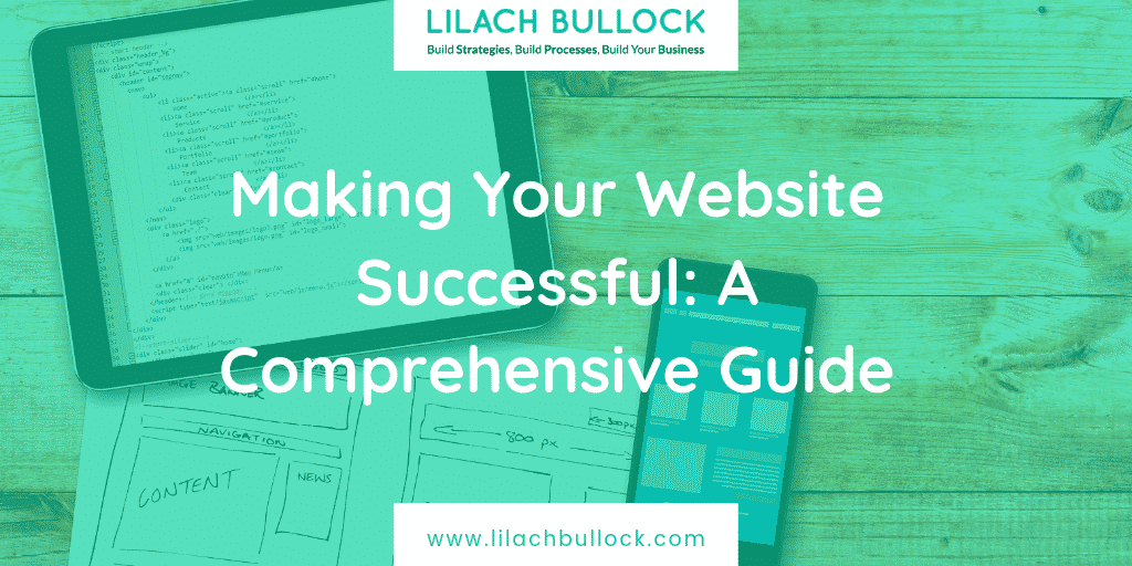Making Your Website Successful: A Comprehensive Guide