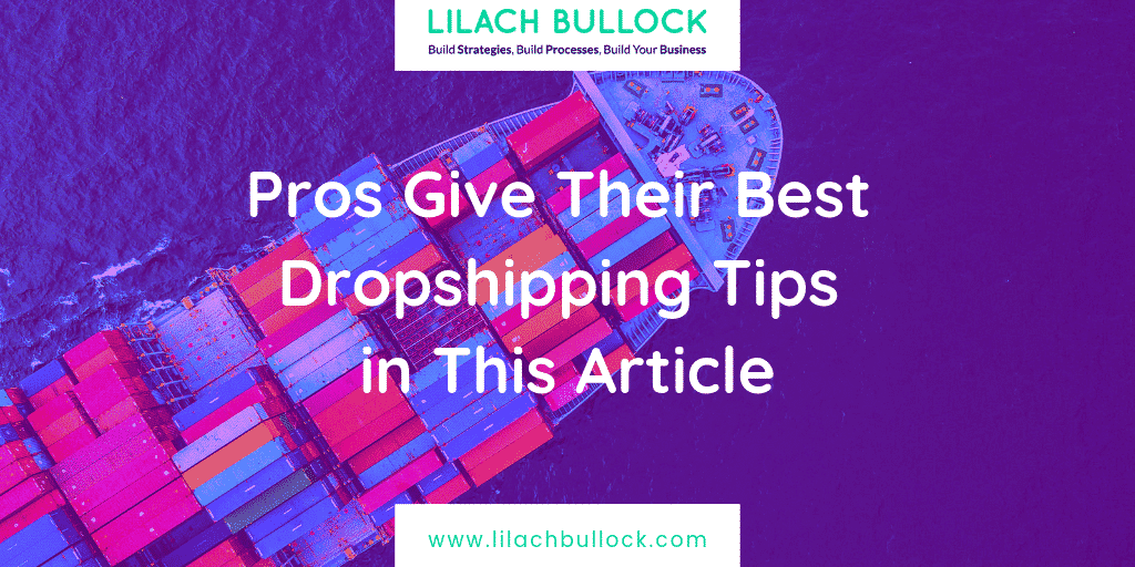 Pros Give Their Best Dropshipping Tips in This Article