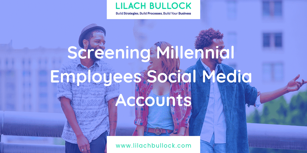 Screening Millennial Employees Social Media Accounts