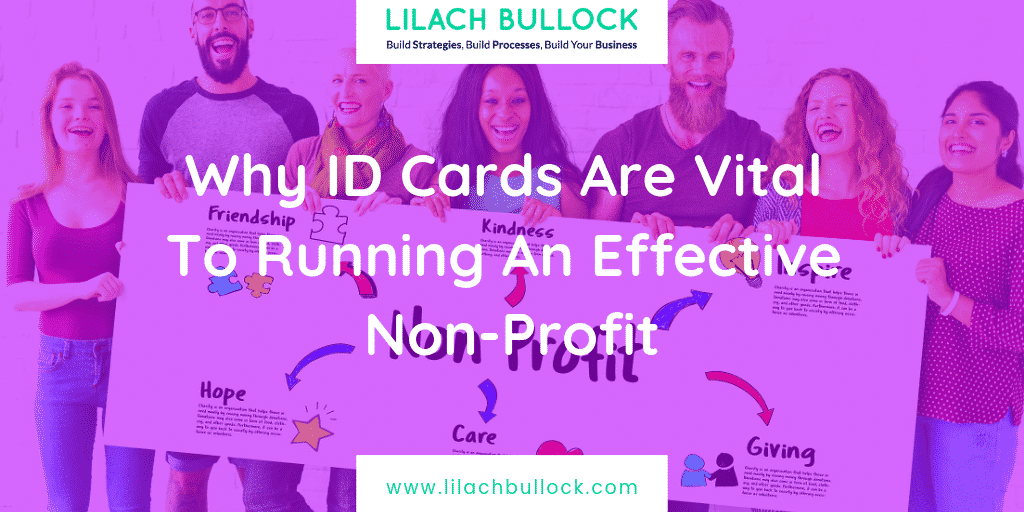 Why ID Cards Are Vital To Running An Effective Non-Profit