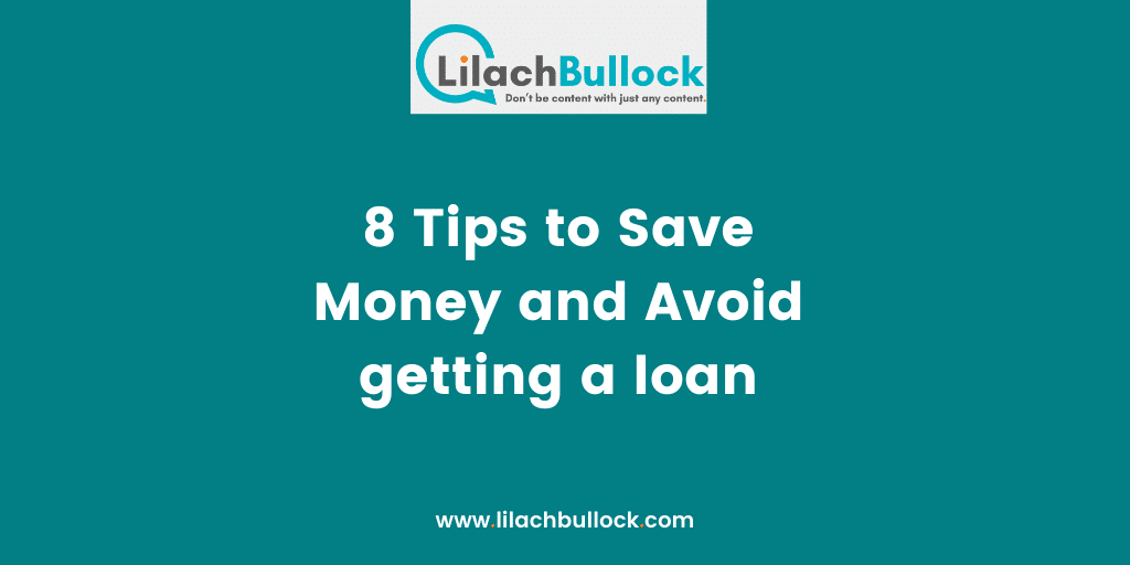 8 Tips to Save Money and Avoid getting a loan-min