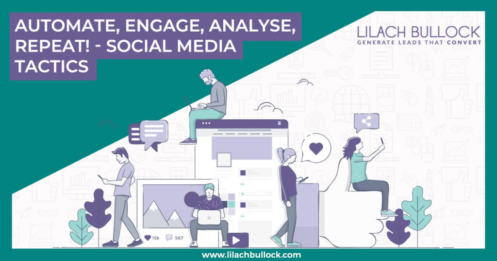 Automate, Engage, Analyse, Repeat! - Social Media Tactics