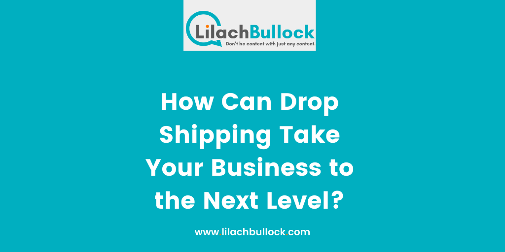 How Can Drop Shipping Take Your Business to the Next Level