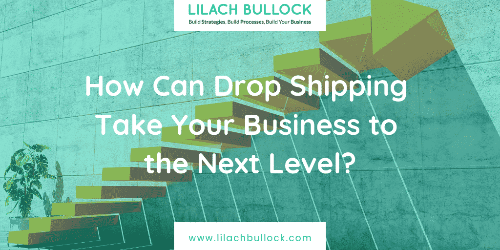 How Can Drop Shipping Take Your Business to the Next Level?