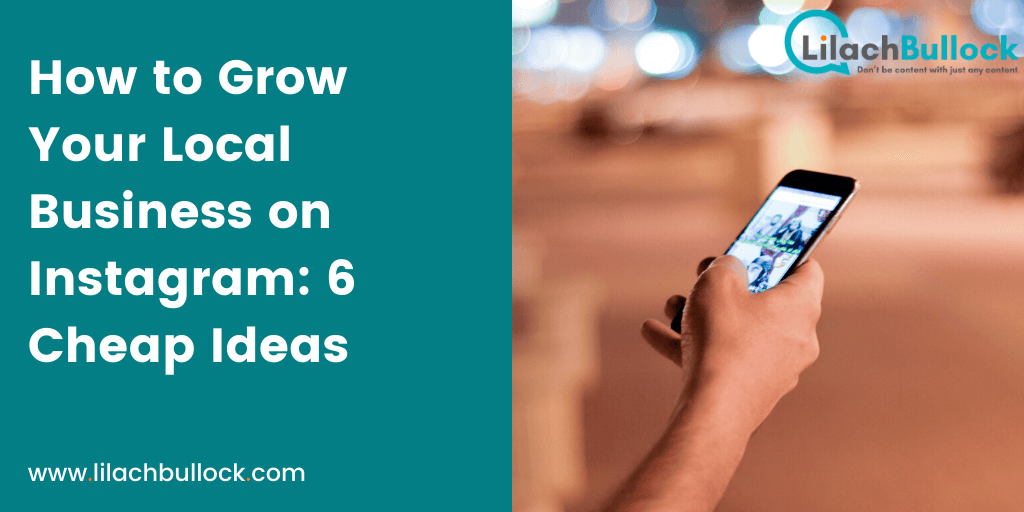 How to Grow Your Local Business on Instagram 6 Cheap Ideas