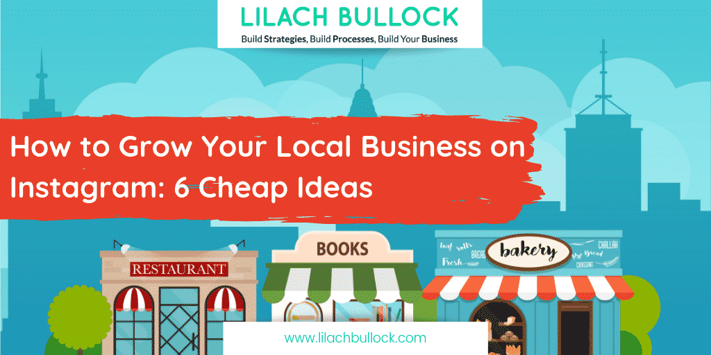 How to Grow Your Local Business on Instagram: 6 Cheap Ideas