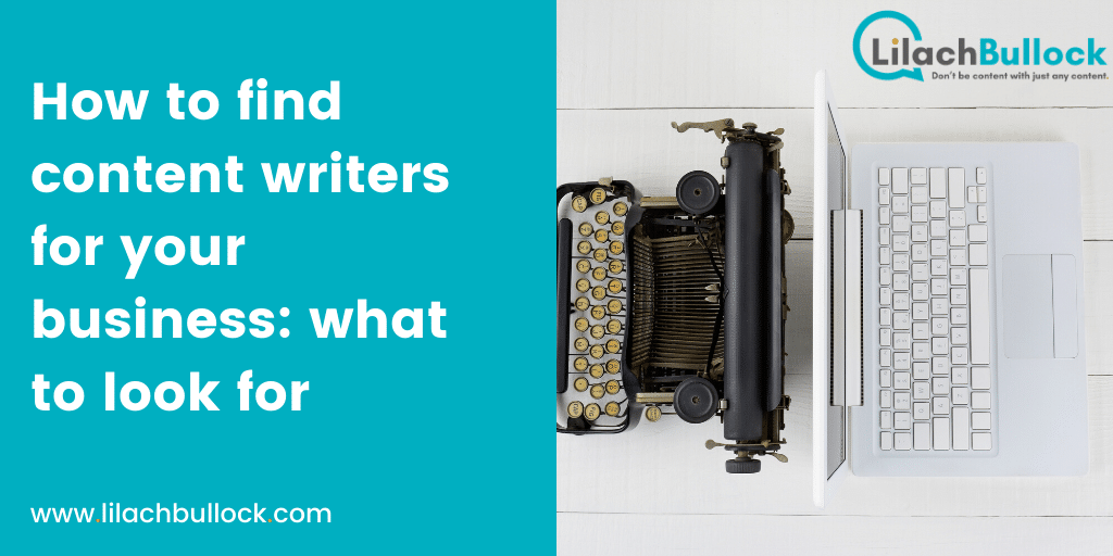 How to find content writers for your business_ what to look for