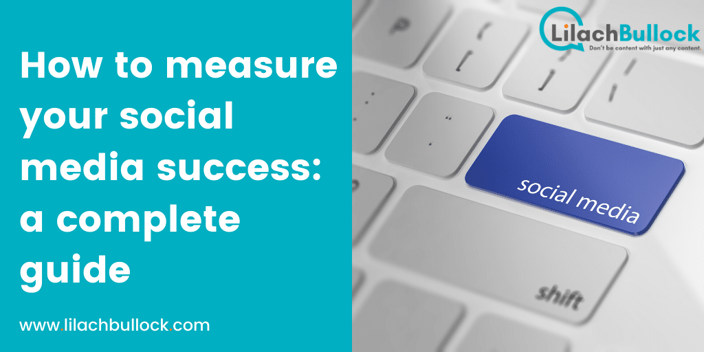 How to measure your social media success: a complete guide