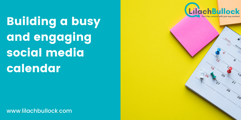 Building a busy and engaging social media calendar