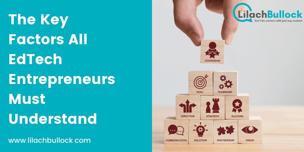 The Key Factors All EdTech Entrepreneurs Must Understand