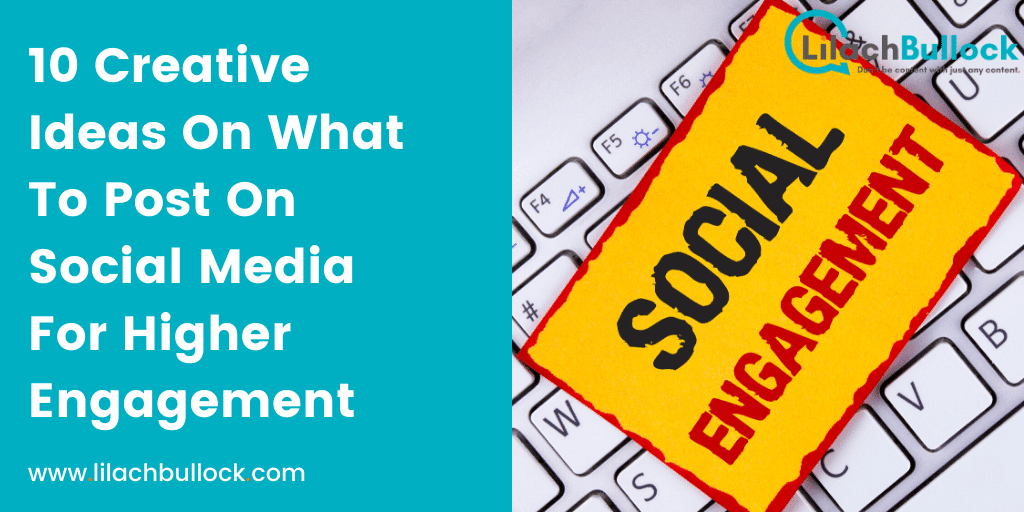 10 Ideas On What To Post On Social Media For Higher Engagement