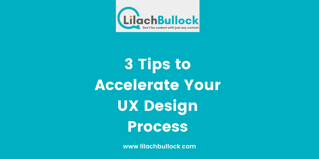 3 Tips to Accelerate Your UX Design Process
