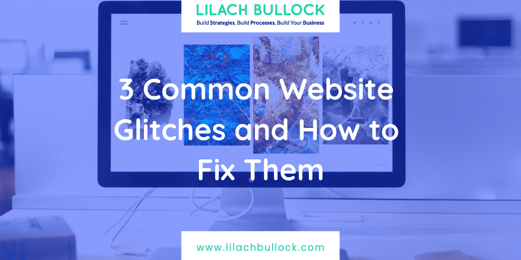 3 Common Website Glitches and How to Fix Them