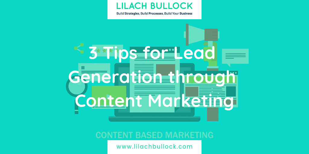3 Tips for Lead Generation through Content Marketing