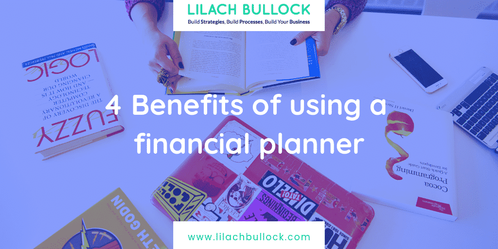 4 Benefits of using a financial planner