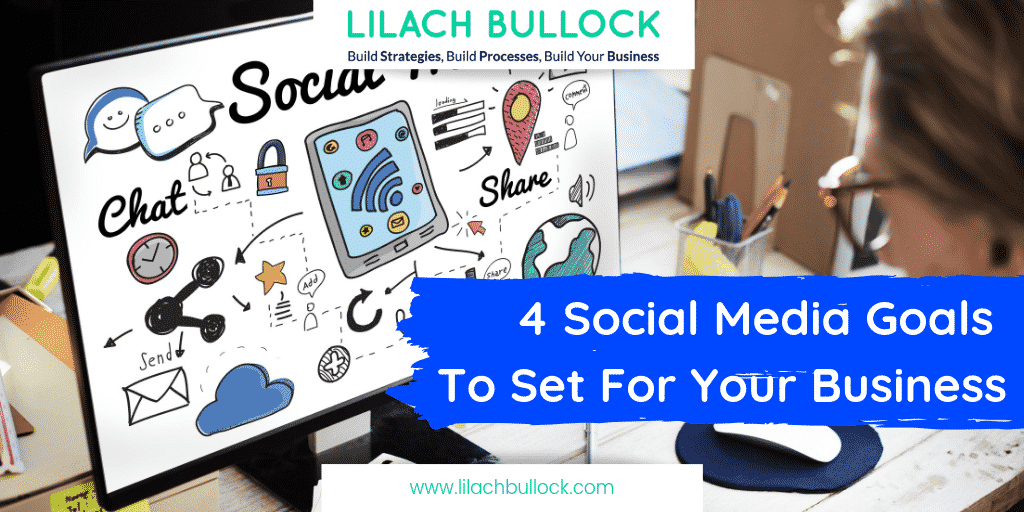 4 Social Media Goals To Set For Your Business