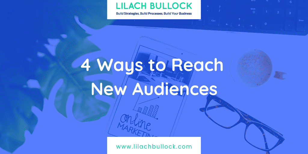4 Ways to Reach New Audiences