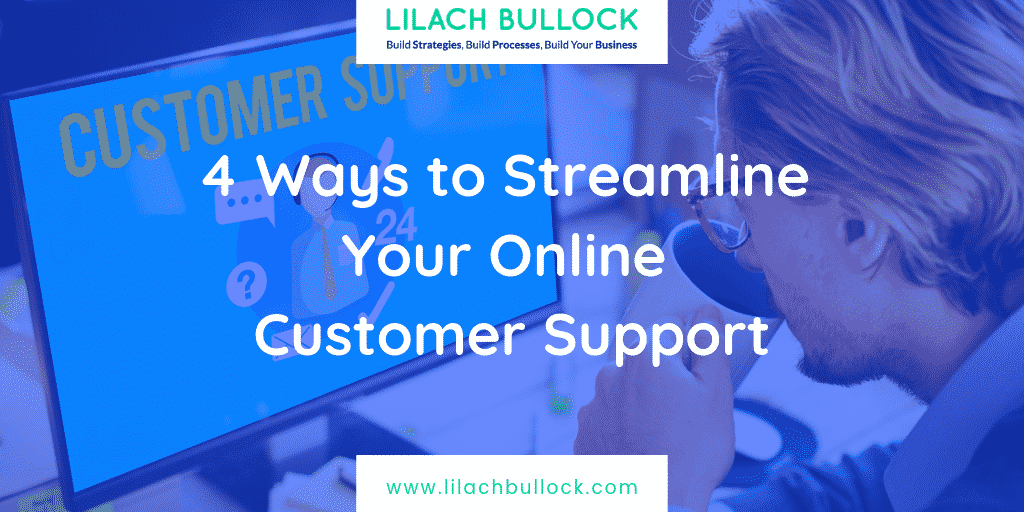 4 Ways to Streamline Your Online Customer Support