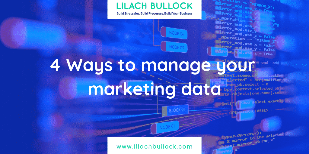 4 ways to manage your marketing data