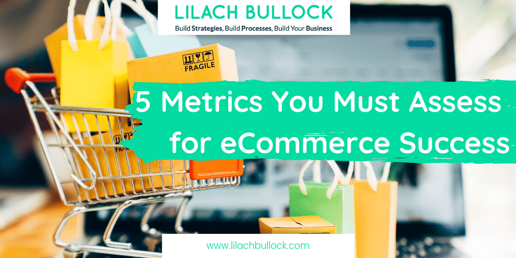 5 Metrics You Must Assess for eCommerce Success